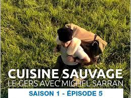 cuisine sauvage cuisine sauvage saison 1 épisode 5 en sur