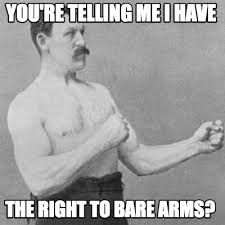 Right To Bear Arms Meme - meme creator you re telling me i have the right to bare arms