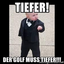 Baby Godfather Memes - tiefer der golf muss tiefer baby godfather meme generator