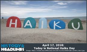 on this day in history april 17 2018 today is national haiku day history and headlines