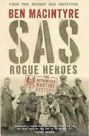 sas rogue heroes the authorized wartime history amazon co uk