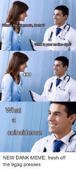 What Is S Meme - what s the diagnosis doctor what is your zodiac sign aids what