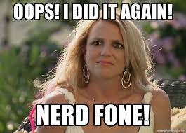 Oops I Did It Again Meme - oops i did it again nerd fone brittany fat people meme