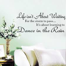 popular life quote buy cheap life quote lots from china life quote world popular quote life is not about waiting dance in rain characters writing vinyl pvc decal