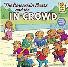berenstein bears books the berenstain bears and the in crowd stan berenstain jan