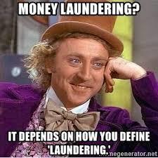 Define A Meme - money laundering it depends on how you define laundering