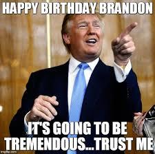 Brandon Meme - donal trump birthday imgflip
