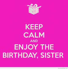 quotes about your life quote about your sister sister birthday quotes daily quotes of
