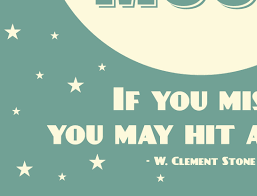 quote kids aim for the moon if you miss you may hit a star typography