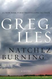 Seeking Burning Series Natchez Burning Natchez Burning Series 1 By Greg Iles