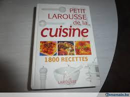 petit larousse cuisine petit larousse de cuisine 1800 recettes a vendre 2ememain be