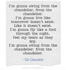 Chandelier Lyric Quote From Sia S Song Chandelier Quote Pinterest Chandeliers