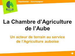 chambre d agriculture aube représenter accompagner la chambre d agriculture de l aube un