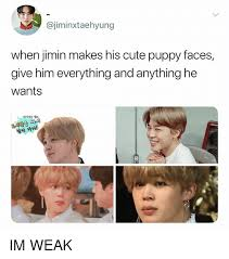 Cute Meme Faces - when jimin makes his cute puppy faces give him everything and