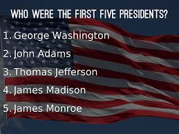 first five presidents the first 5 presidents by k1011157