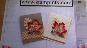 making thanksgiving cards how to create beautiful fall cards using stampin u0027 up products