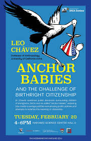 Challenge Meaning Harvard Daca Seminar Leo Chavez Anchor Babies The Challenge Of