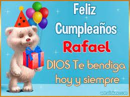 imagenes de feliz cumpleaños rafael 11 gifs de cumpleaños con nombre para rafael
