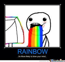 You Make Me Sick Meme - rainbows make me sick by gyt meme center