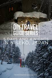 5 days and 4 nights in niseko japan u2013 diy travel guide series