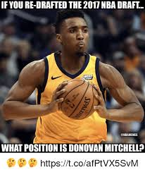 Nba Draft Memes - if you re drafted the 2017 nba draft fignt what position is donovan
