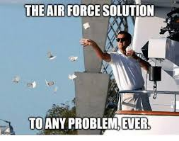 Airforce Memes - mglipcom the air force solution to any problem ever air force meme
