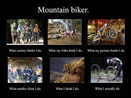 Mtb Memes - image 254759 what people think i do what i really do know