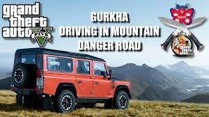 nepal new land rover gta 5 gurkha driving land rover defender in the mountain youtube