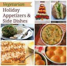 holiday appetizers vegetarian holiday appetizers and side dishes