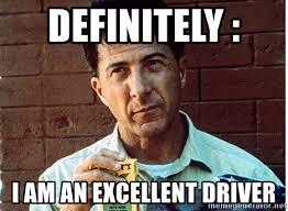 I Am Meme - definitely i am an excellent driver rain man meme generator