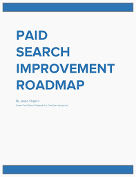 search road map paid search improvement roadmap shapiro overdrive interacti