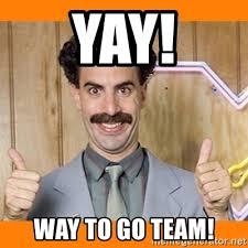 Way To Go Meme - yay way to go team borat thumbs up meme generator