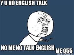 Funny English Memes - meme maker y u no english talk no me no talk english me q55