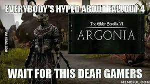 Elder Scrolls Memes - either it s skyrim 2 or elder scrolls 6 argonia 9gag