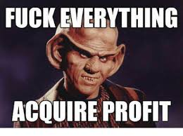 Profit Meme - fuck everything acouire profit meme on me me