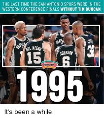 Spurs Meme - the last time the san antonio spurs were in the western conference