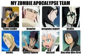 Zombie Apocalypse Meme - bleach meme my zombie apocalypse team anime meme