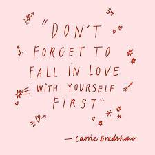 selbstliebe spr che don t forget to fall in with yourself carrie bradshaw