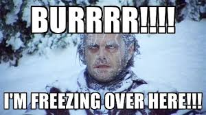 Freezing Meme - when your family is still off and you re freezing your ass off at