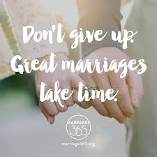 wedding quotes about time quotes about never give up on your marriage a solid