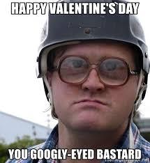 Googly Eyes Meme - happy valentine s day you googly eyed bastard bubbles trailer