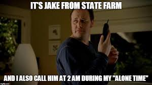 Jake From State Farm Meme - state farm imgflip