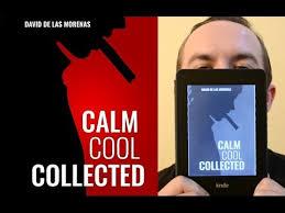 calm cool collected calm cool collected by david de las morenas youtube