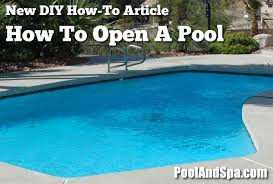 how to open a swimming pool pool opening tips swimming pool