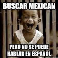 Funny Mexican Memes In Spanish - buscar mexican pero no se puede hablar en espanol spanish exam