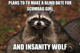 Scumbag Girl Meme - perfect plan meme by tokeamillion memedroid