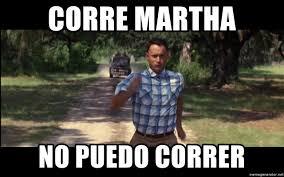 Martha Meme - corre martha no puedo correr forrest gump running meme generator