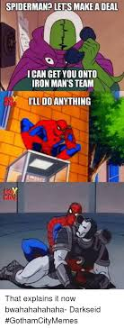 spiderman lets make a deal ican get you onto iron man s team ll do