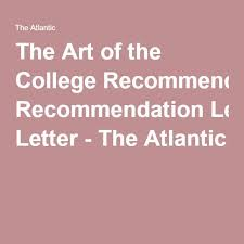 the 25 best college recommendation letter ideas on pinterest