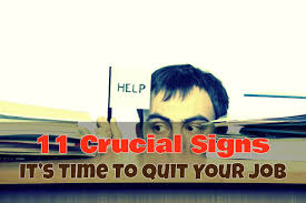 Resume Job Quit by 11 Crucial Signs It U0027s Time To Quit Your Job